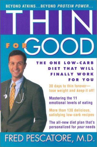 9780471362678: Thin for Good: The One Low-Carb Diet That Will Finally Work for You