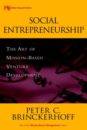 9780471362821: Social Entrepreneurship: The Art of Mission-Based Venture Development: The Art of Mission-based Venture Developement (Wiley Nonprofit Law, Finance and Management Series)