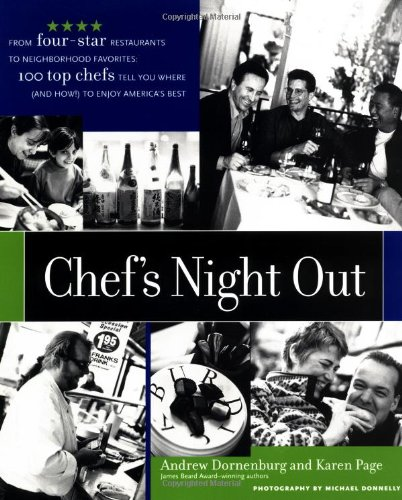 9780471363453: Chef's Night Out: From Four-Star Restaurants to Neighborhood Favorites: 100 Top Chefs Tell You Where (and How!) to Enjoy America's Best