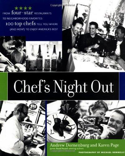 Chef's Night Out: From Four-Star Restaurants to: Andrew Dornenburg; Karen