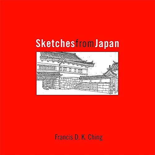 Sketches from Japan (9780471363606) by Ching, Francis D. K.