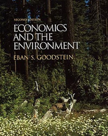 Economics and the Environment, 2nd Edition: Goodstein, Eban S.; Ryan, Marissa