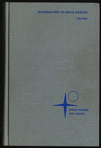 Introduction to Space Science: Haymes, Robert C.