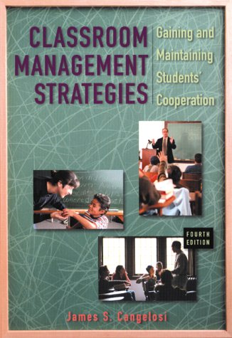 9780471365396: Classroom Management Strategies: Gaining and Maintaining Students' Cooperation, 4th Edition