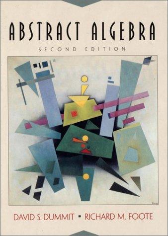 Abstract Algebra, 2nd Edition: Dummit, David S.,
