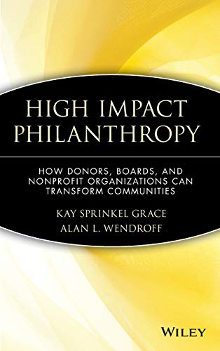 9780471369189: High Impact Philanthropy: How Donors, Boards, and Nonprofit Organizations Can Transform Communities