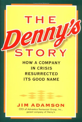9780471369578: The Denny's Story: How a Company in Crisis Resurrected Its Good Name and Reputation