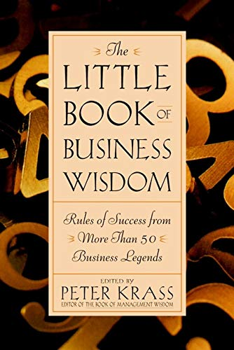 9780471369790: The Little Book of Business Wisdom: Rules of Success from More Than 50 Business Legends