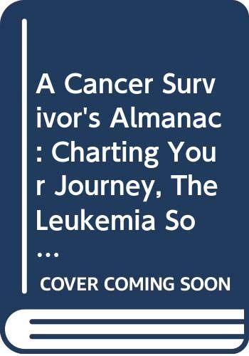 9780471370765: Cancer Survivor's Almanac: Charting Your Journey