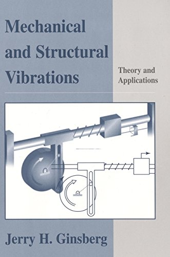 Mechanical and Structural Vibrations : Theory and Applications