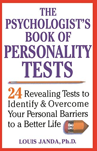 9780471371021: The Psychologist's Book of Personality Tests: Twenty-Four Revealing Tests to Identify and Overcome Your Personal Barriers to a Better Life