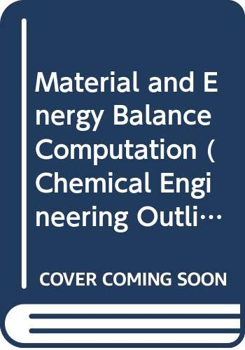 Material and Energy Balance Computations (Chemical Engineering: Henley, Ernest J.,