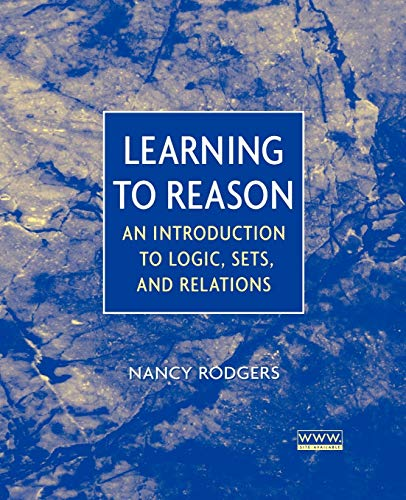 9780471371229: Learning to Reason: An Introduction to Logic, Sets, and Relations