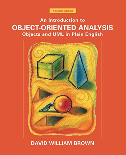 An Introduction to Object-Oriented Analysis: Objects and: David William Brown