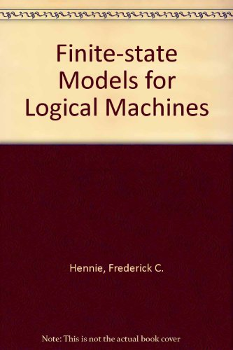 9780471371502: Finite-state Models for Logical Machines