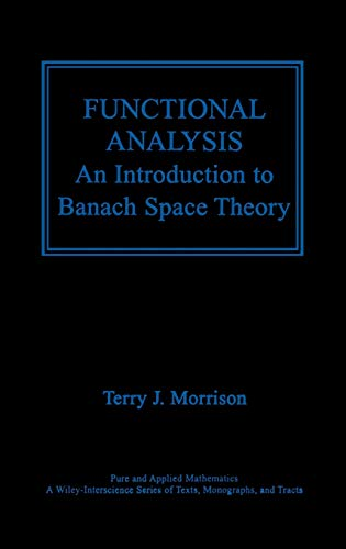 Functional Analysis: An Introduction to Banach Space: Morrison, Terry J.