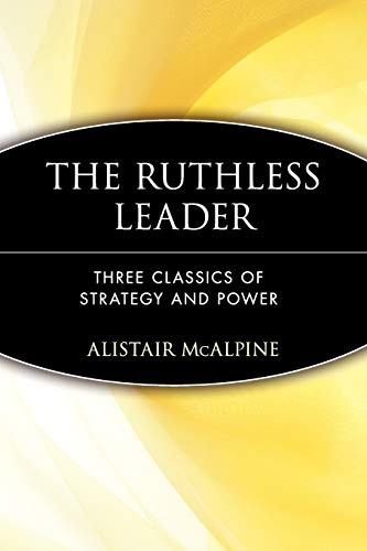 9780471372479: The Ruthless Leader: Three Classics of Strategy and Power