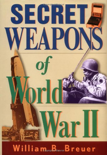 Secret Weapons of World War II (0471372870) by Breuer, William B.