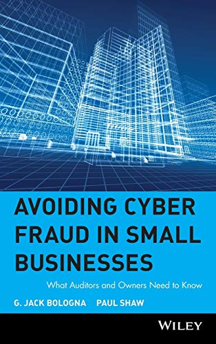 9780471372974: Avoiding Cyber Fraud in Small Businesses: What Auditors and Owners Need to Know