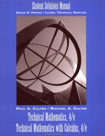 Technical Mathematics, 4th Edition and Technical Mathematics with Calculus, 4th Edition Student S...