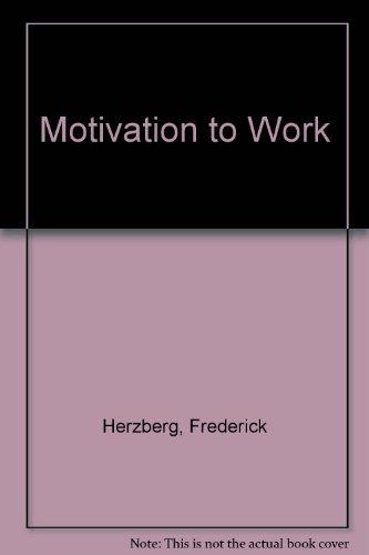 Herzberg Motivation to Work 2ed: Herzberg, Frederick, etc.