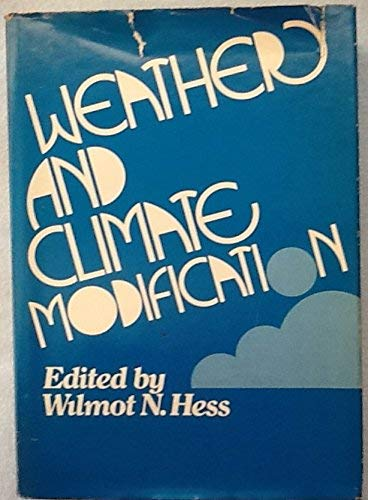 Weather & Climate Modification,: Hess, Wilmott,