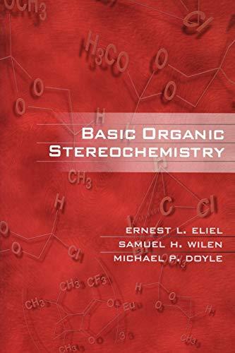 Basic Organic Stereochemistry (Paperback): Ernest L. Eliel, Samuel H. Wilen, Michael P. Doyle