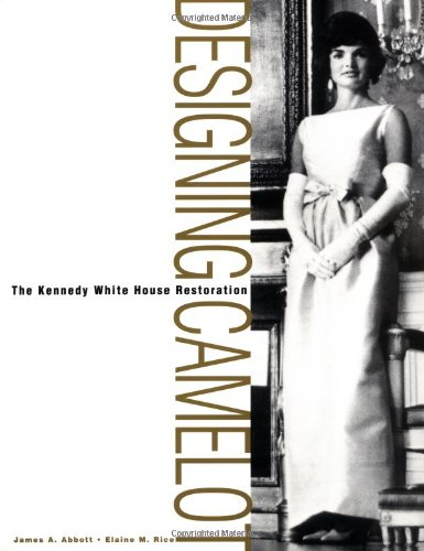 9780471375142: Designing Camelot: The Kennedy White House Restoration