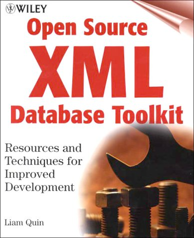 9780471375227: Open Source XML Database Toolkit: Resources and Techniques for Improved Development