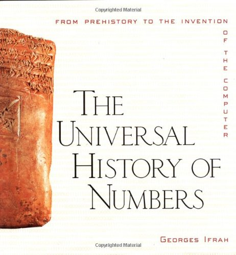 9780471375685: The Universal History of Numbers: from Prehistory to the Invention of the Computer