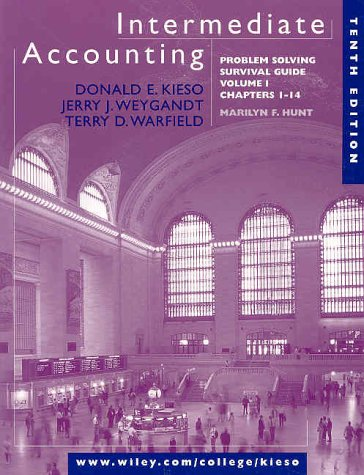 Intermediate Accounting, Volume 1, Chapters 1-14, Problem: Donald E. Kieso,