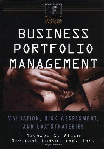 Business Portfolio Management: Valuation, Risk Assessment, and: Michael S. Allen