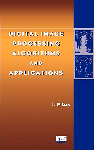 Digital Image Processing Algorithms and Applications (Mixed media product): Ioannis Pitas