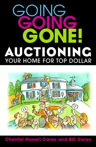 9780471377573: Going Going Gone! Auctioning Your Home for Top Dollar