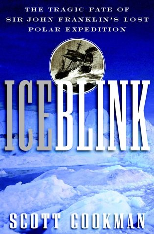 Iceblink The Tragic Fate of Sir John: Cookman, Scott
