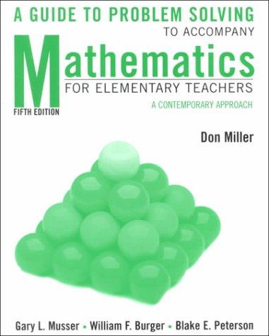 Mathematics for Elementary Teachers: A Contemporary Approach,: Gary L. Musser,