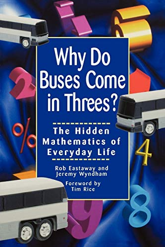 9780471379072: Why Do Buses Come in Threes?: The Hidden Mathematics of Everyday Life