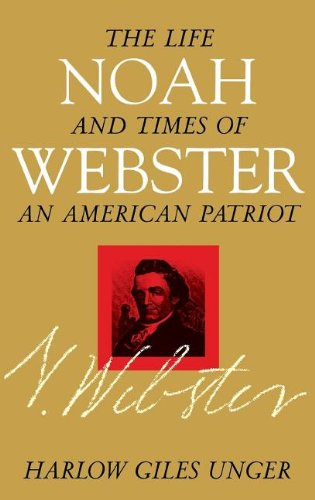 9780471379430: Noah Webster: The Life and Times of an American Patriot