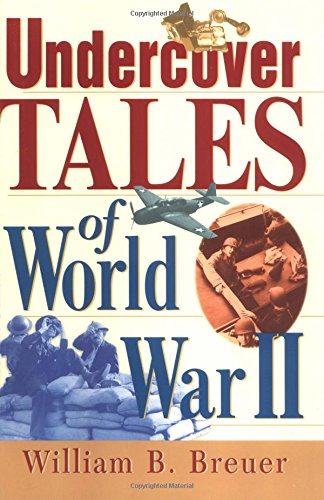 Undercover Tales of World War II (0471379441) by William B. Breuer