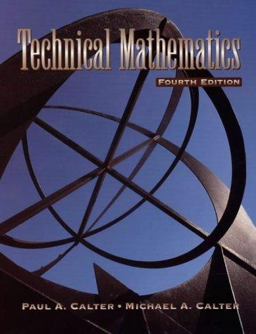Technical Mathematics, Fourth Edition: Calter, Michael A., Calter, Paul A.
