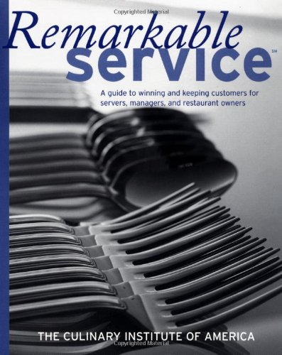 9780471380221: Remarkable Service: A Guide to Winning and Keeping Customers for Servers, Managers, and Restaurant Owners