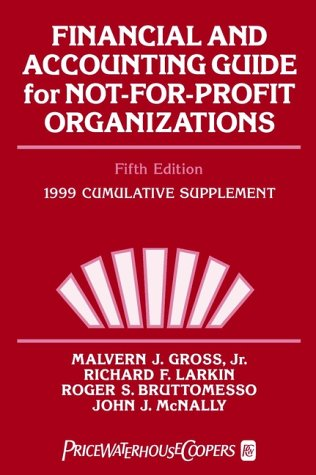 Financial and Accounting Guide for Not-For-Profit Organizations: Malvern J. Gross,