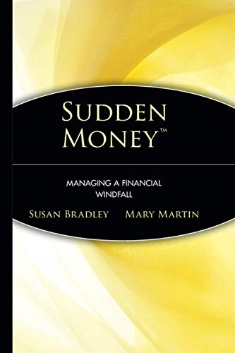 9780471380863: Sudden Money: Managing a Financial Windfall