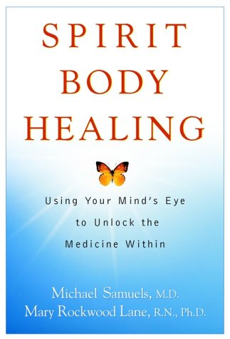 9780471381419: Spirit Body Healing: Using Your Mind's Eye to Unlock the Medicine Within