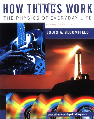 9780471381518: How Things Work : the Physics of Everyday Life: The Physics of Everyday Life