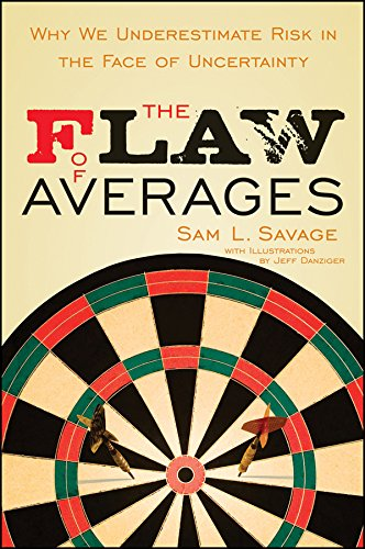 9780471381976: The Flaw of Averages: Why We Underestimate Risk in the Face of Uncertainty