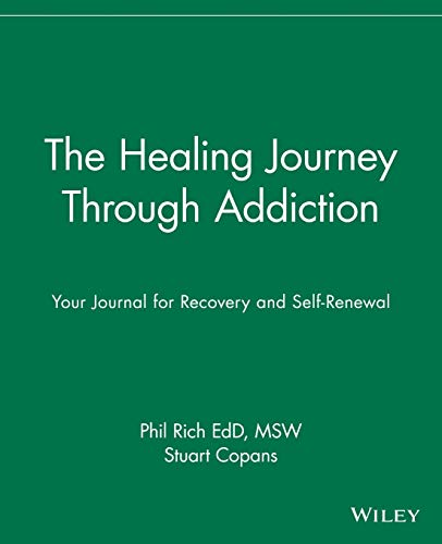 9780471382096: The Healing Journey Through Addiction: Your Journal for Recovery and Self-Renewal