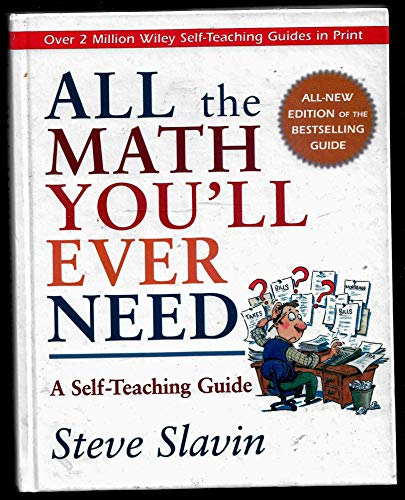 9780471382416: All the Math You'll Ever Need, A Self-Teaching Guide, Revised Edition