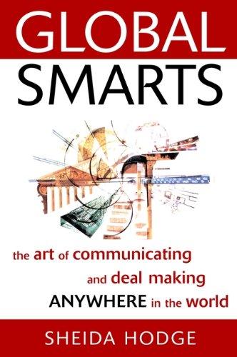 Global Smarts: The Art of Communicating and Deal Making Anywhere in the World (Hardback): Sheida ...