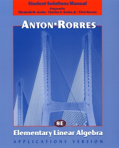 9780471382485: Elementary Linear Algebra , Applications Version, Student Solutions Manual, 8th Edition